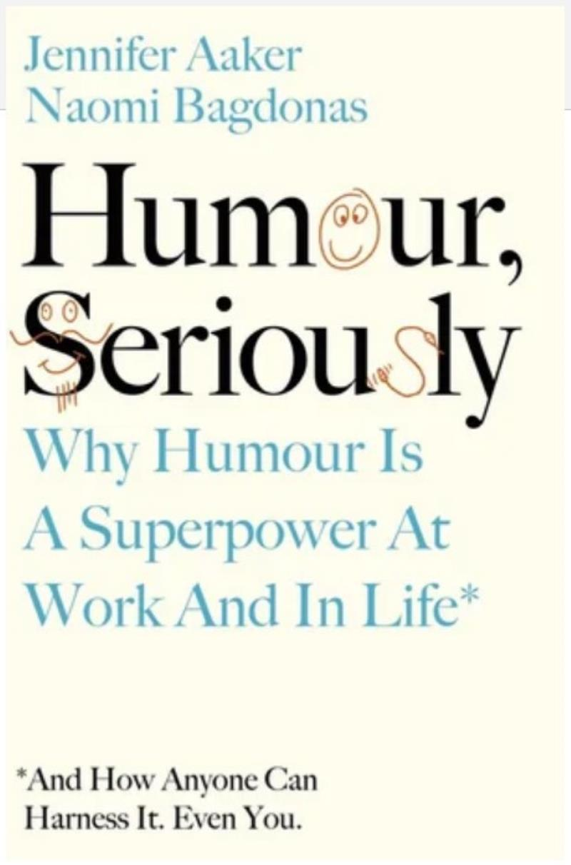Humour Seriously, Why humour is a superpower